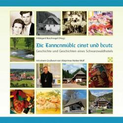 Mosaik mit Fotos aus der GEschichte der Tannenmühle; Titel: Die Tannenmühle einst und heute